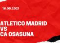 Atletico Madrid – CA Osasuna Tipp 16.05.2021