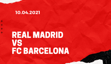 Real Madrid – FC Barcelona Tipp 10.04.2021
