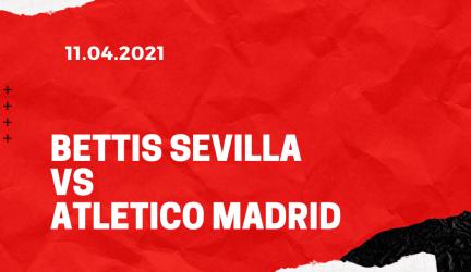 Betis Sevilla – Atletico Madrid Tipp 11.04.2021