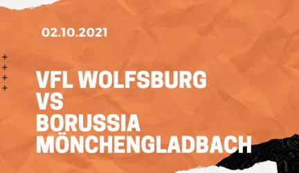 VfL Wolfsburg – Borussia Mönchengladbach Tipp 02.10.2021