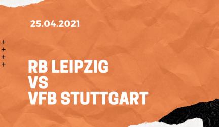 RB Leipzig – VfB Stuttgart Tipp 25.04.2021