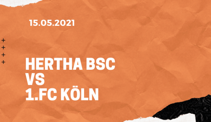 Hertha BSC – 1. FC Köln Tipp 15.05.2021
