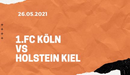 1. FC Köln – Holstein Kiel Relegation Tipp 26.05.2021