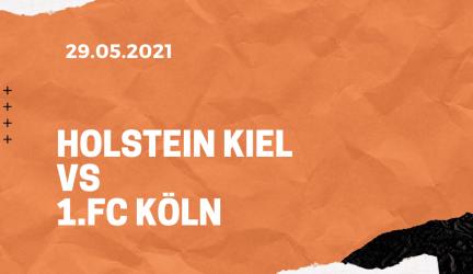 Holstein Kiel – 1. FC Köln Rückspiel Relegation Tipp 29.05.2021