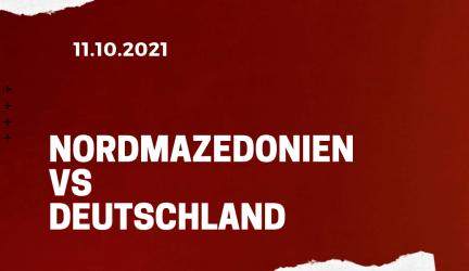 Nordmazedonien – Deutschland Tipp 11.10.2021