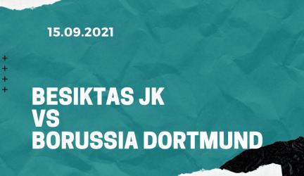 Besiktas JK – Borussia Dortmund Tipp 15.09.2021