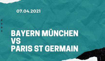FC Bayern München – Paris St. Germain Tipp 07.04.2021