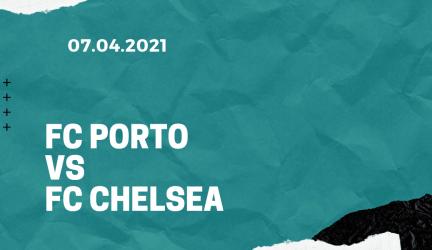 FC Porto – FC Chelsea Wetten Tipp 07.04.2021