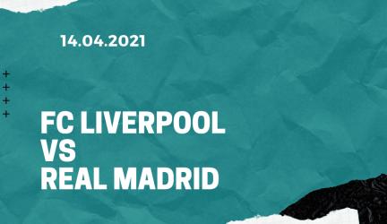 FC Liverpool – Real Madrid Tipp 14.04.2021