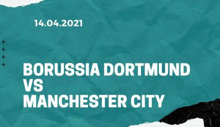 Borussia Dortmund – Manchester City Tipp 14.04.2021