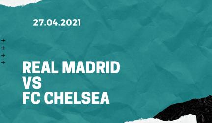 Real Madrid – FC Chelsea Tipp 27.04.2021