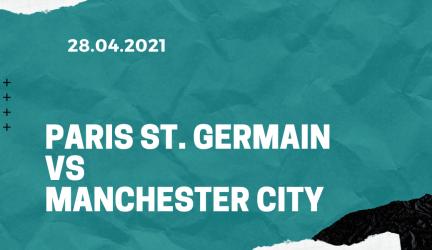 Paris St. Germain – Manchester City Tipp 28.04.2021