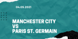 Manchester City – Paris St. Germain Tipp 04.05.2021