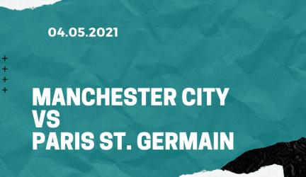 Manchester City – Paris St. Germain Tipp 04.05.2021